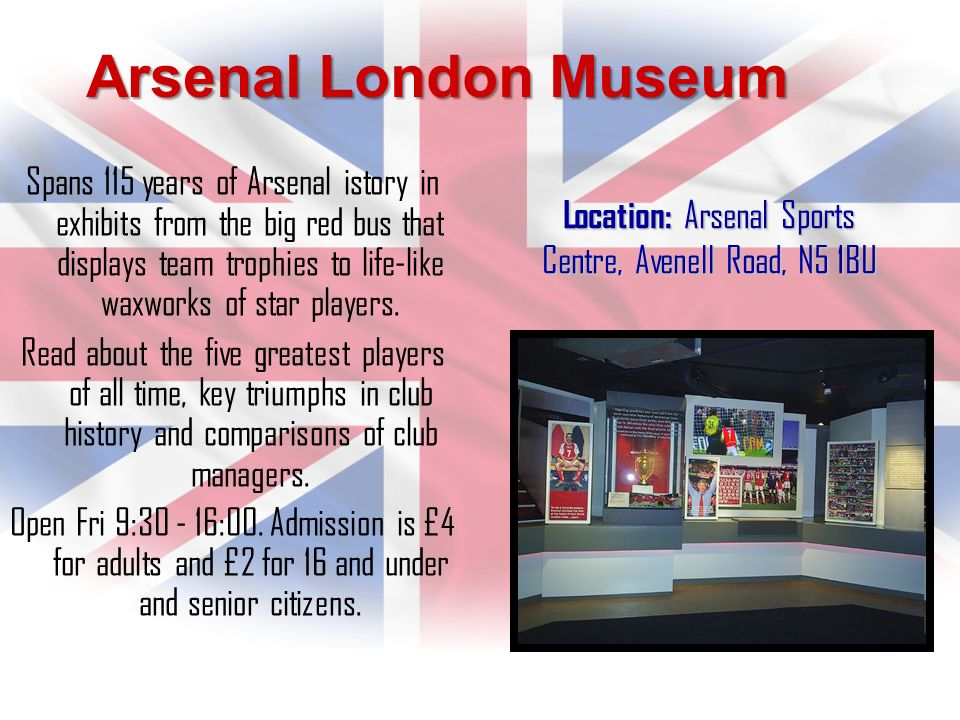Arsenal London Museum Spans 115 years of Arsenal istory in exhibits from the big red bus that displays team trophies to life-like waxworks of star pla