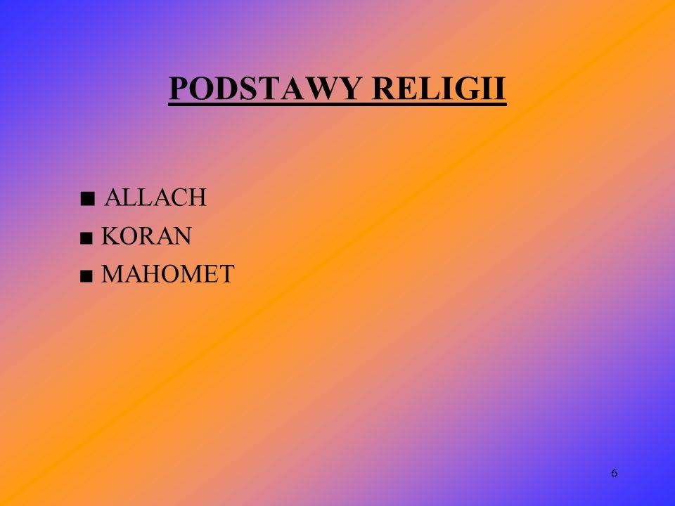 7 ALLACH W JĘZYKU ARABSKIM Arabskie słowo Allach znaczy Bóg Jedyny.