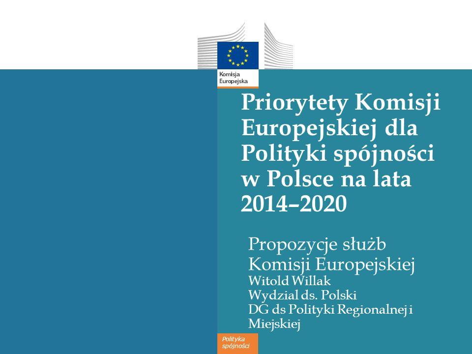 Priorytety dla Polski określone przez służby KE 4 priorytety finansowe: Nowoczesna infrastruktura sieciowa dla wzrostu i miejsc pracy, Otoczenie biznesu sprzyjające innowacji, Zwiększenie udziału w rynku pracy poprzez polepszone polityki w dziedzinie zatrudnienia, edukacji i włączenia społecznego Efektywna zasobowo gospodarka przyjazna środowisku