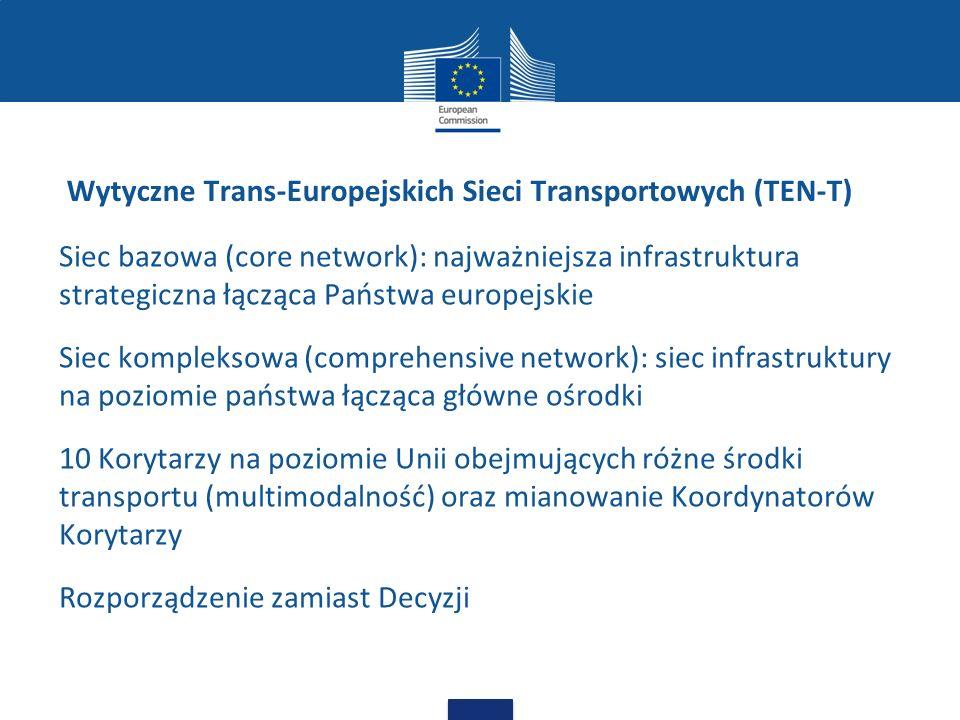 Siec bazowa (core network): najważniejsza infrastruktura strategiczna łącząca Państwa europejskie Siec kompleksowa (comprehensive network): siec infra