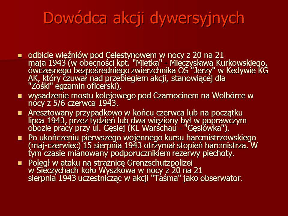 Dowódca akcji dywersyjnych odbicie więźniów pod Celestynowem w nocy z 20 na 21 maja 1943 (w obecności kpt.