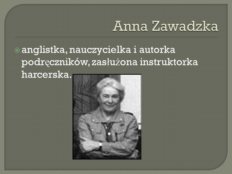anglistka, nauczycielka i autorka podr ę czników, zas ł u ż ona instruktorka harcerska.