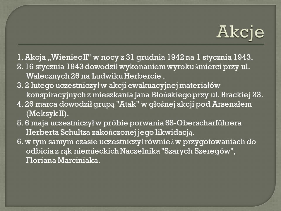 1.Akcja Wieniec II w nocy z 31 grudnia 1942 na 1 stycznia 1943.
