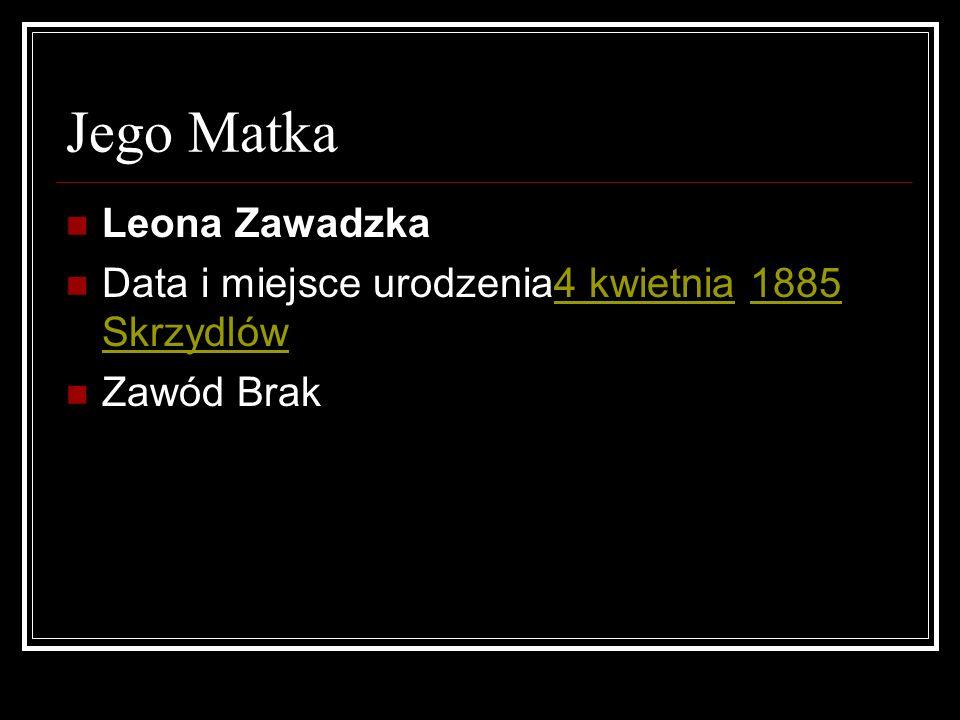 Jego Ojciec Józef Zawadzki Data i miejsce urodzenia14 lipca 1886 Warszawa Imperium Rosyjskie14 lipca1886 WarszawaImperium Rosyjskie Zawódinżynier chem