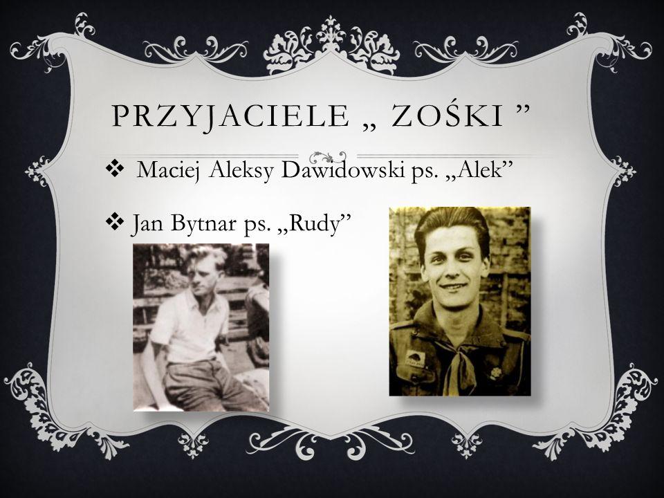 PRZYJACIELE ZOŚKI Maciej Aleksy Dawidowski ps. Alek Jan Bytnar ps. Rudy