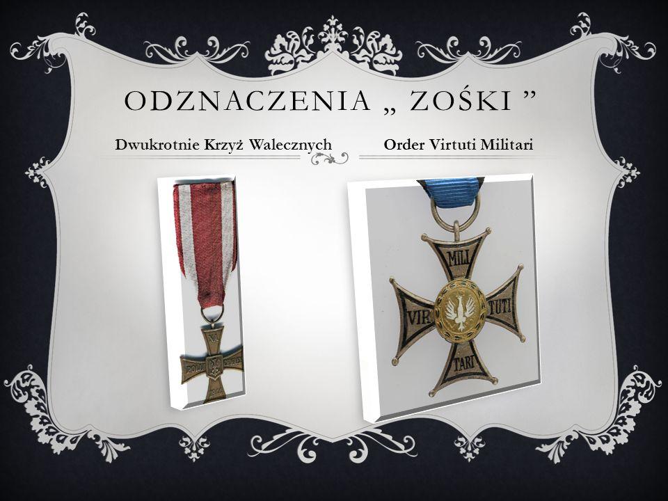 ODZNACZENIA ZOŚKI Dwukrotnie Krzyż Walecznych Order Virtuti Militari