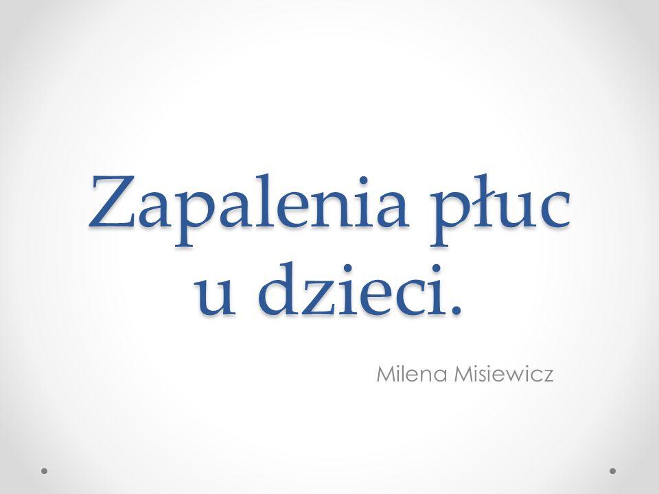 Zapalenia płuc u dzieci. Milena Misiewicz