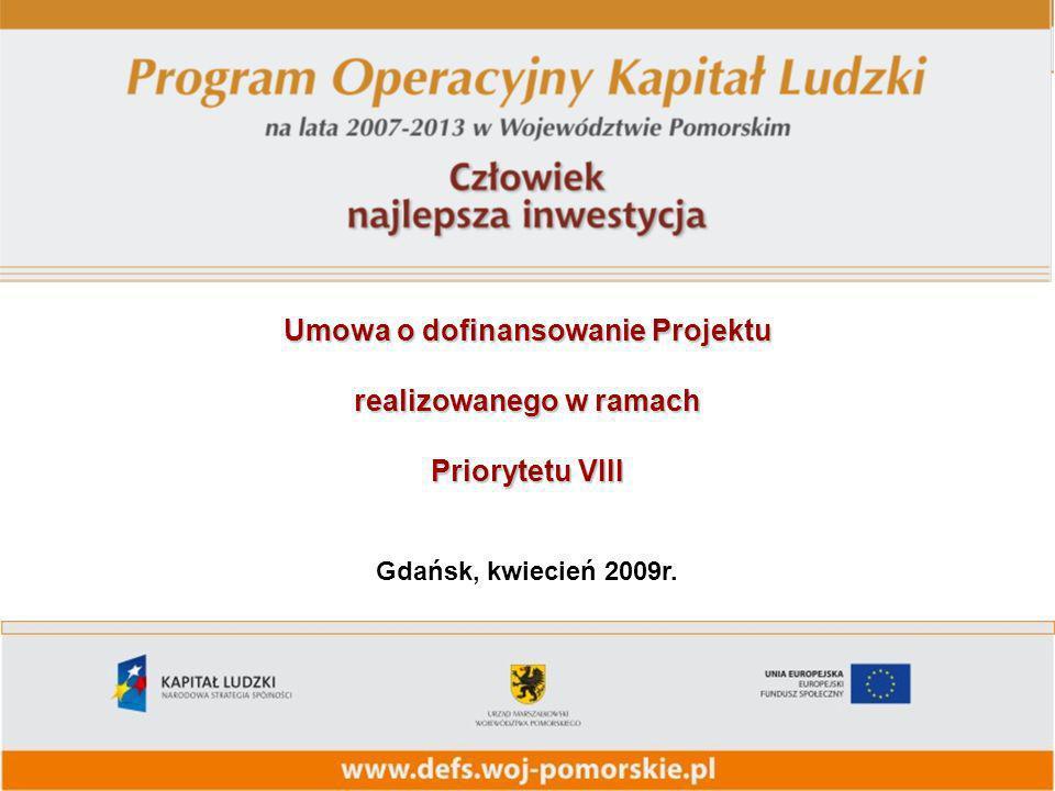 Umowa o dofinansowanie Projektu realizowanego w ramach Priorytetu VIII Gdańsk, kwiecień 2009r.