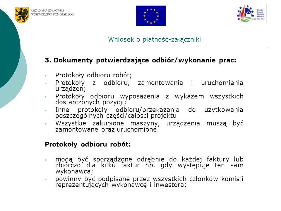 Wniosek o płatność-załączniki 3. Dokumenty potwierdzające odbiór/wykonanie prac: Protokoły odbioru robót; Protokoły z odbioru, zamontowania i uruchomi