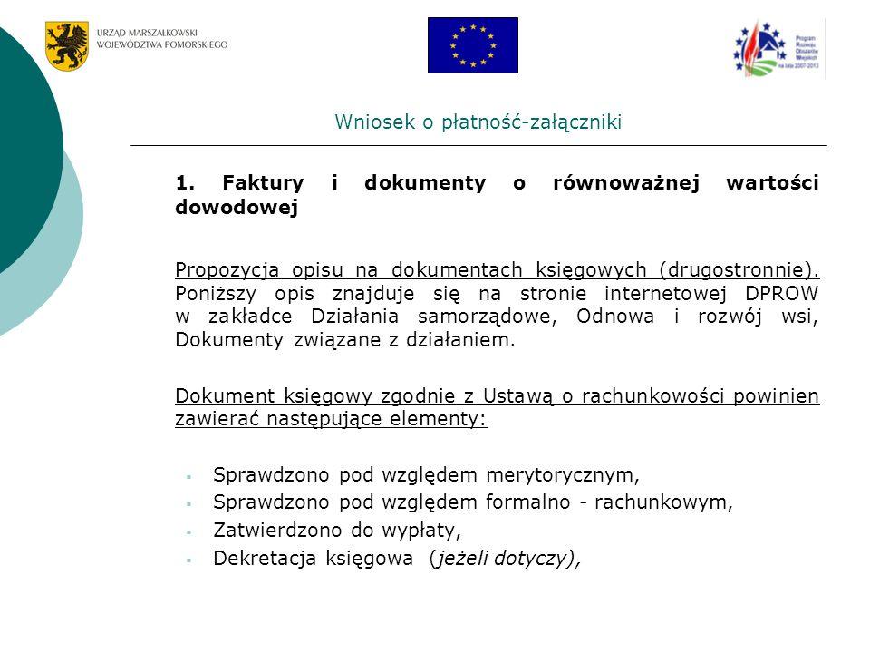 Wniosek o płatność-załączniki 1. Faktury i dokumenty o równoważnej wartości dowodowej Propozycja opisu na dokumentach księgowych (drugostronnie). Poni