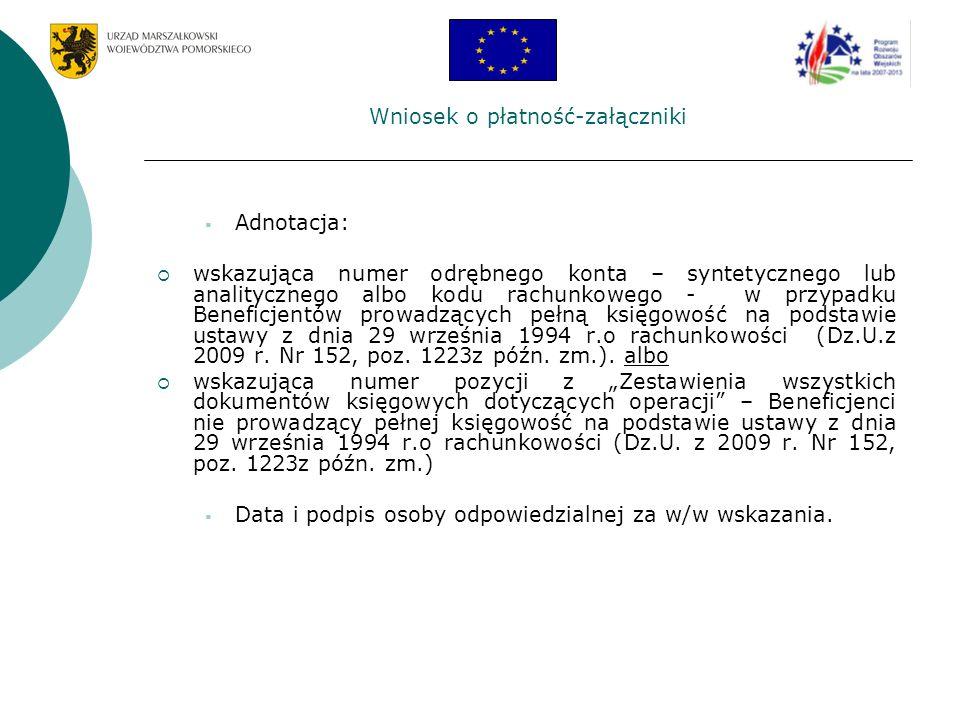 Wniosek o płatność-załączniki Adnotacja: wskazująca numer odrębnego konta – syntetycznego lub analitycznego albo kodu rachunkowego - w przypadku Benef