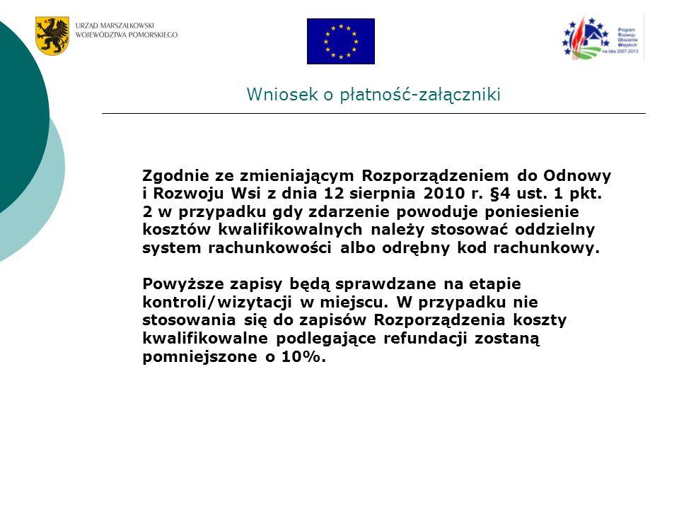Wniosek o płatność-załączniki Zgodnie ze zmieniającym Rozporządzeniem do Odnowy i Rozwoju Wsi z dnia 12 sierpnia 2010 r. §4 ust. 1 pkt. 2 w przypadku