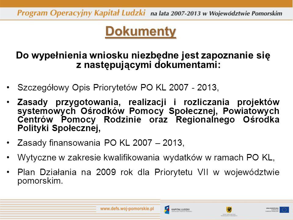 Wszystkie dokumenty są dostępne na stronie internetowej Departamentu Europejskiego Funduszu Społecznego www.defs.woj-pomorskie.pl Dokumenty - c.d.