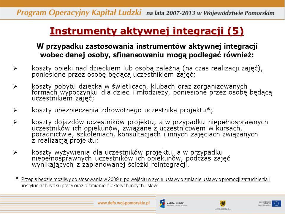 Instrumenty aktywnej integracji (5) Instrumenty aktywnej integracji (5) W przypadku zastosowania instrumentów aktywnej integracji wobec danej osoby, s