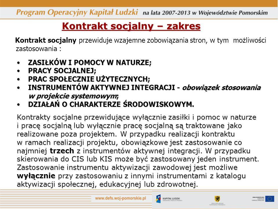 Kontrakt socjalny – zakres Kontrakt socjalny przewiduje wzajemne zobowiązania stron, w tym możliwości zastosowania : ZASIŁKÓW I POMOCY W NATURZE;ZASIŁ