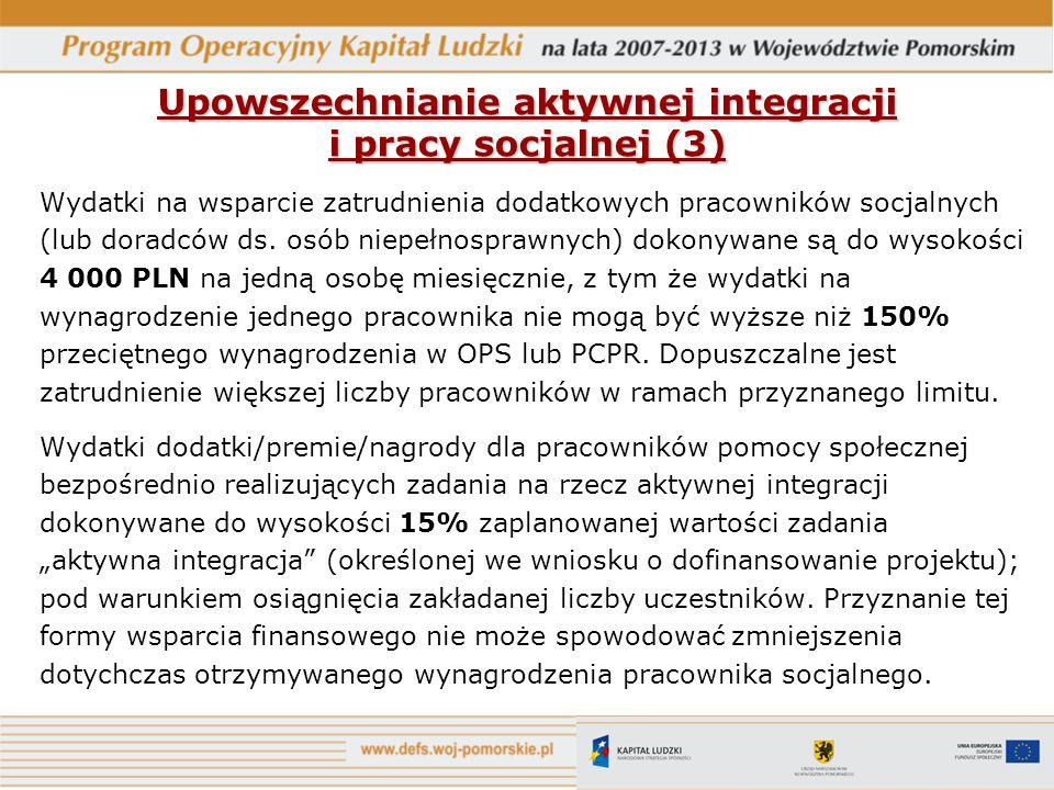 Upowszechnianie aktywnej integracji i pracy socjalnej (3) Wydatki na wsparcie zatrudnienia dodatkowych pracowników socjalnych (lub doradców ds. osób n