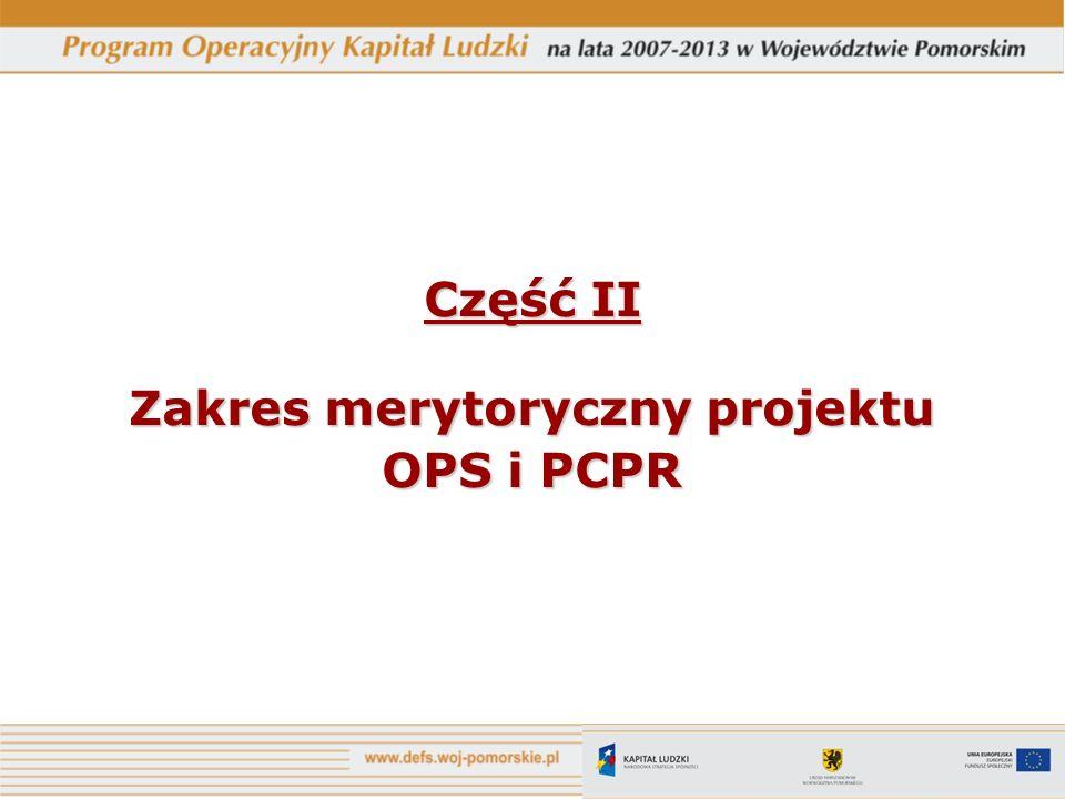 Część II Zakres merytoryczny projektu OPS i PCPR