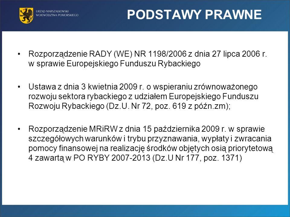 PODSTAWY PRAWNE Rozporządzenie RADY (WE) NR 1198/2006 z dnia 27 lipca 2006 r.