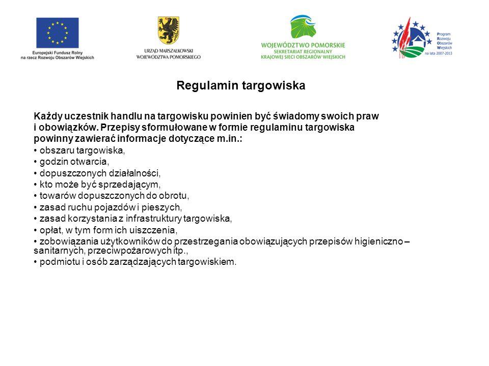 Regulamin targowiska Każdy uczestnik handlu na targowisku powinien być świadomy swoich praw i obowiązków.