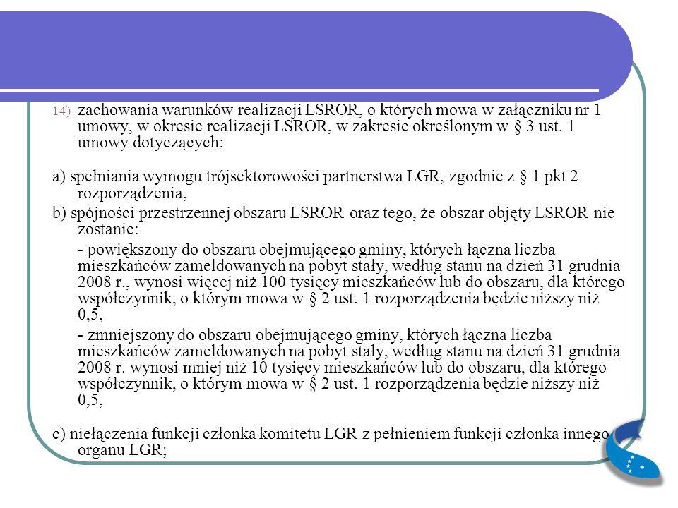 14) zachowania warunków realizacji LSROR, o których mowa w załączniku nr 1 umowy, w okresie realizacji LSROR, w zakresie określonym w § 3 ust. 1 umowy