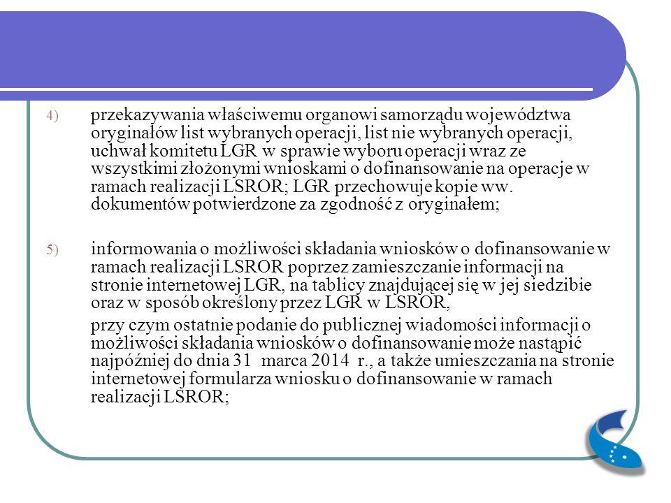 4) przekazywania właściwemu organowi samorządu województwa oryginałów list wybranych operacji, list nie wybranych operacji, uchwał komitetu LGR w spra