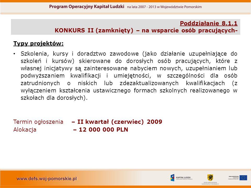 Poddziałanie 8.1.1 KONKURS II (zamknięty) – na wsparcie osób pracujących- Kryteria dostępu (obligatoryjne): Grupę docelową w projekcie stanowią w 100% osoby posiadające miejsce zamieszkania (w rozumieniu przepisów Kodeksu Cywilnego) na terenie województwa pomorskiego.