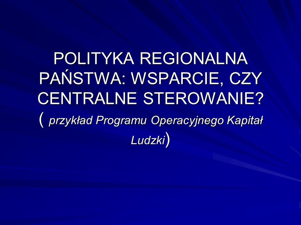 POLITYKA REGIONALNA PAŃSTWA: WSPARCIE, CZY CENTRALNE STEROWANIE.