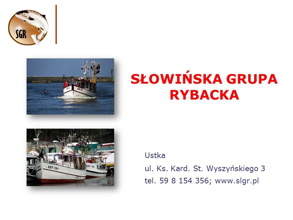 SŁOWIŃSKA GRUPA RYBACKA Ustka ul. Ks. Kard. St. Wyszyńskiego 3 tel. 59 8 154 356; www.slgr.pl