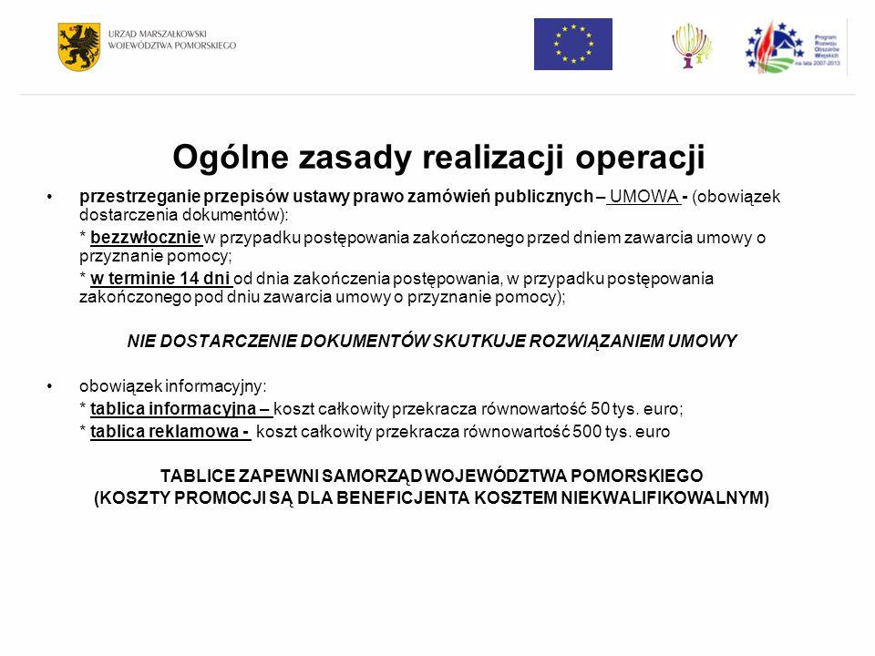 Ogólne zasady realizacji operacji przestrzeganie przepisów ustawy prawo zamówień publicznych – UMOWA - (obowiązek dostarczenia dokumentów): * bezzwłoc