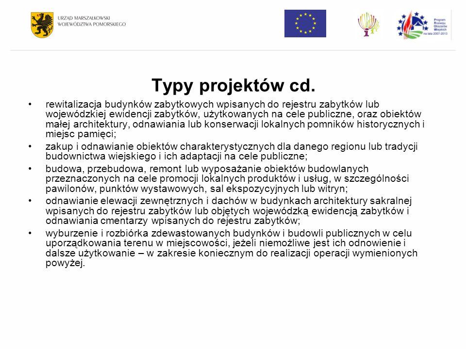 Typy projektów cd. rewitalizacja budynków zabytkowych wpisanych do rejestru zabytków lub wojewódzkiej ewidencji zabytków, użytkowanych na cele publicz