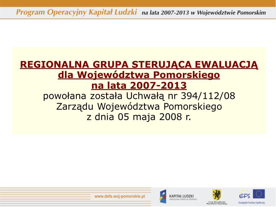 REGIONALNA GRUPA STERUJĄCA EWALUACJĄ dla Województwa Pomorskiego na lata 2007-2013 powołana została Uchwałą nr 394/112/08 Zarządu Województwa Pomorski