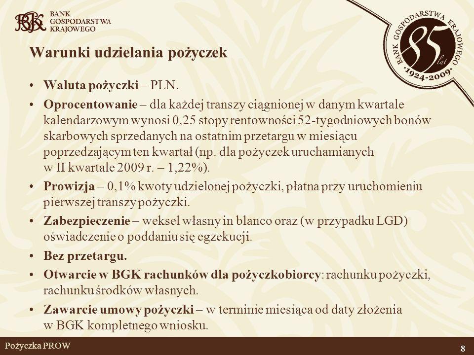 8 Pożyczka PROW Warunki udzielania pożyczek Waluta pożyczki – PLN. Oprocentowanie – dla każdej transzy ciągnionej w danym kwartale kalendarzowym wynos