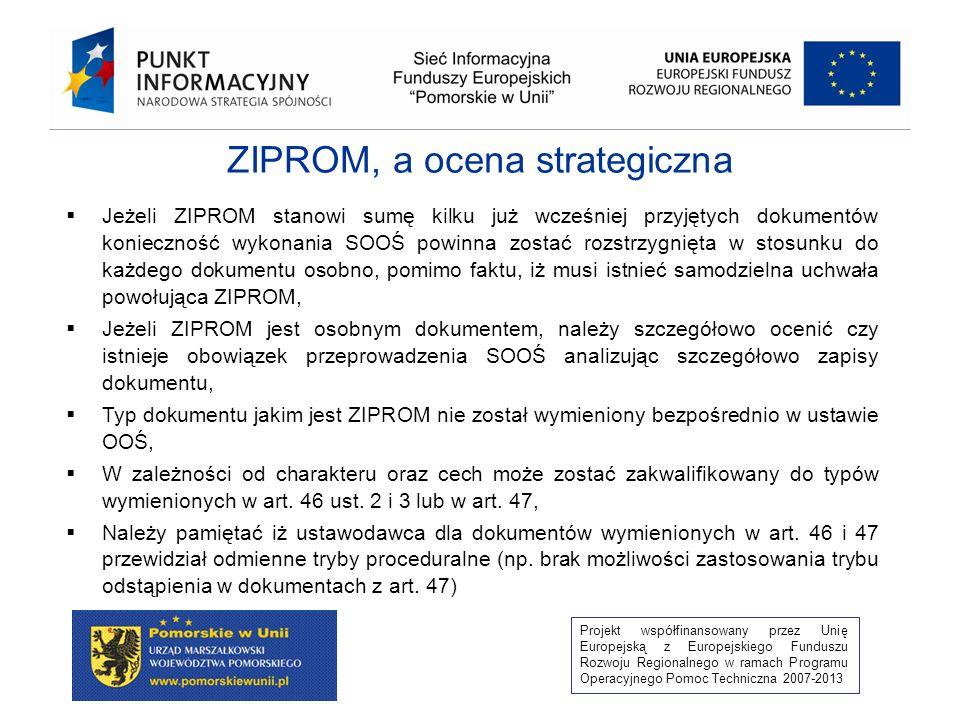 Projekt współfinansowany przez Unię Europejską z Europejskiego Funduszu Rozwoju Regionalnego w ramach Programu Operacyjnego Pomoc Techniczna 2007-2013 ZIPROM musi spełnić m.in.