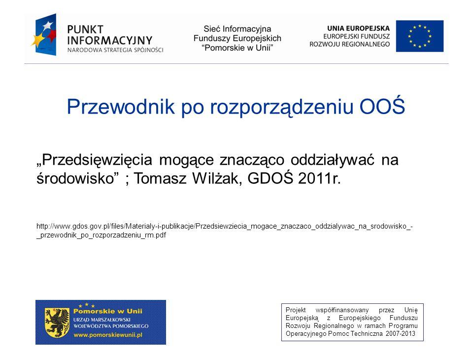 Projekt współfinansowany przez Unię Europejską z Europejskiego Funduszu Rozwoju Regionalnego w ramach Programu Operacyjnego Pomoc Techniczna 2007-2013 Rozporządzenie Rady Ministrów z dnia 9 listopada 2010r.