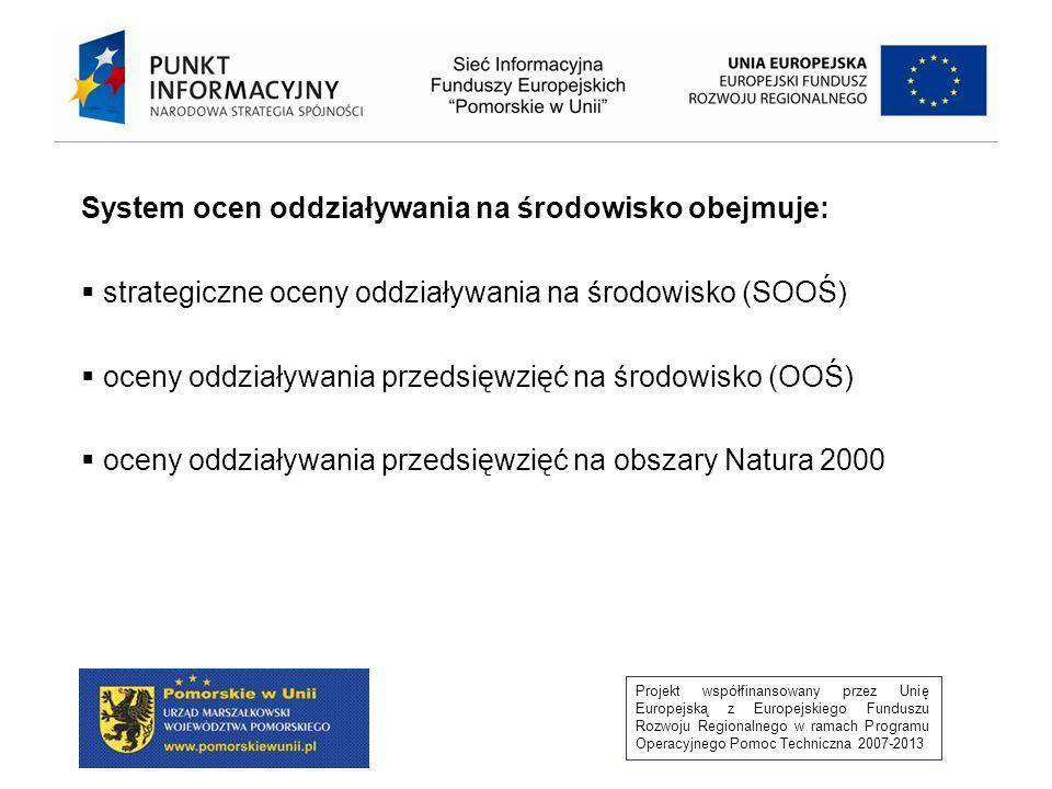Projekt współfinansowany przez Unię Europejską z Europejskiego Funduszu Rozwoju Regionalnego w ramach Programu Operacyjnego Pomoc Techniczna 2007-2013 Po otrzymaniu raportu o oddziaływaniu przedsięwzięcia na środowisko organ właściwy do wydania decyzji o których mowa w art.
