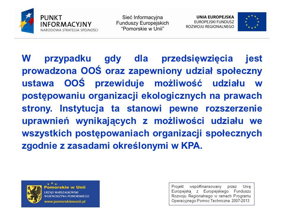Projekt współfinansowany przez Unię Europejską z Europejskiego Funduszu Rozwoju Regionalnego w ramach Programu Operacyjnego Pomoc Techniczna 2007-2013 1 ) rozpatruje uwagi i wnioski, Uwagi i wnioski mogą być wnoszone w formie pisemnej, ustnie do protokołu, za pomocą środków komunikacji elektronicznej bez konieczności opatrywania ich bezpiecznym podpisem elektronicznym (art.
