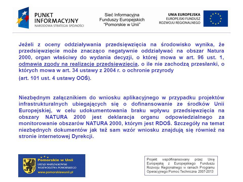 Projekt współfinansowany przez Unię Europejską z Europejskiego Funduszu Rozwoju Regionalnego w ramach Programu Operacyjnego Pomoc Techniczna 2007-2013 RDOŚ uzgadnia warunki realizacji przedsięwzięcia, jeżeli (art.