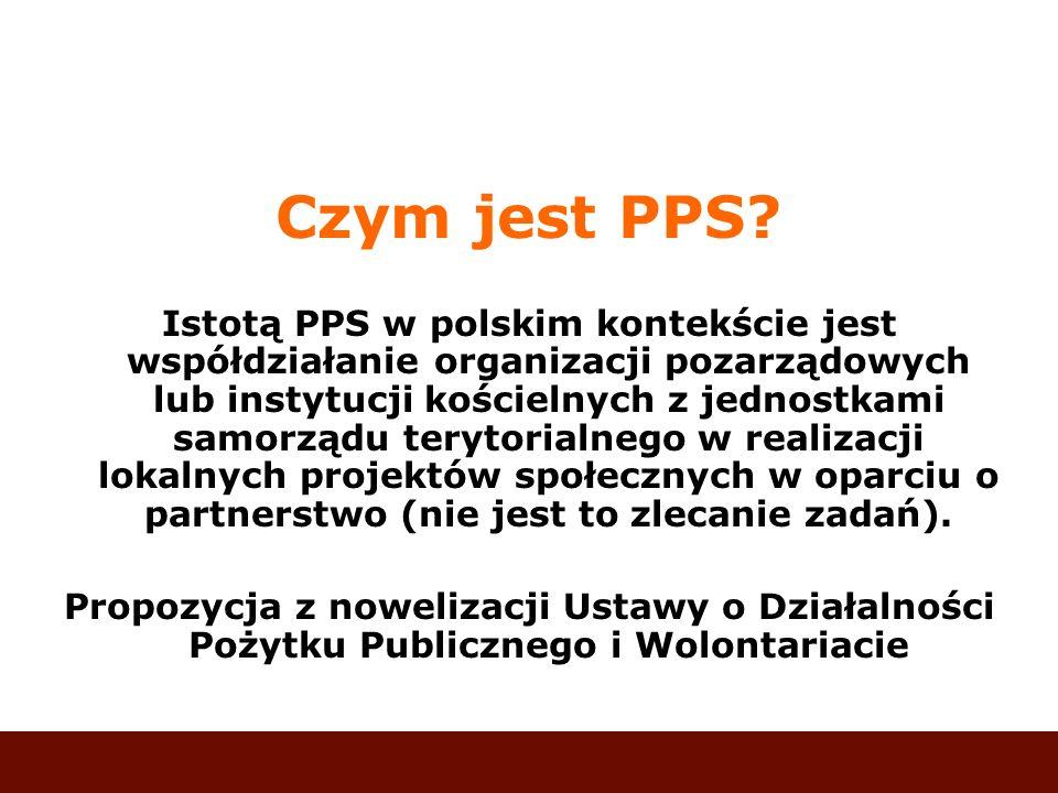 Czym jest PPS? Istotą PPS w polskim kontekście jest współdziałanie organizacji pozarządowych lub instytucji kościelnych z jednostkami samorządu teryto