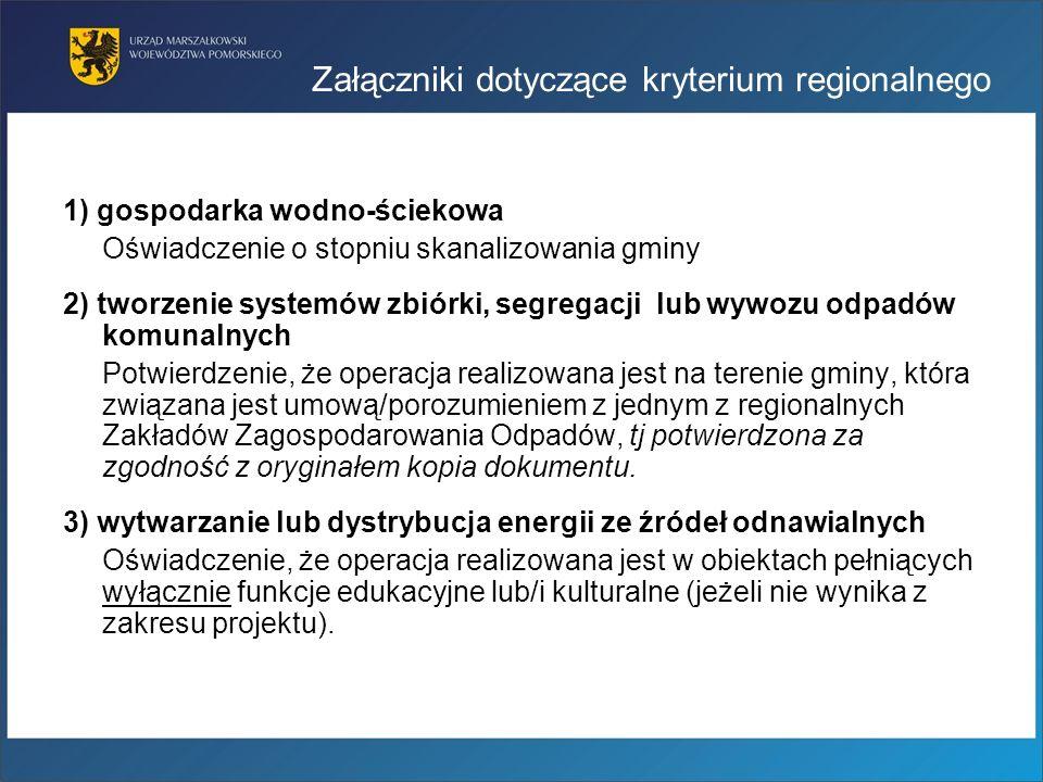 Załączniki dotyczące kryterium regionalnego 1) gospodarka wodno-ściekowa Oświadczenie o stopniu skanalizowania gminy 2) tworzenie systemów zbiórki, se