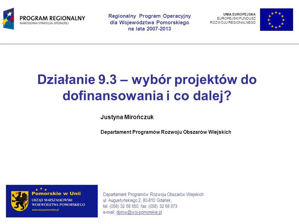 Justyna Mirończuk Departament Programów Rozwoju Obszarów Wiejskich ul. Augustyńskiego 2, 80-810 Gdańsk, tel. (058) 32 68 650; fax: (058) 32 68 673 e-m