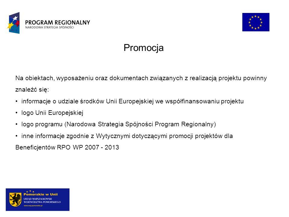 Promocja Na obiektach, wyposażeniu oraz dokumentach związanych z realizacją projektu powinny znaleźć się: informacje o udziale środków Unii Europejski