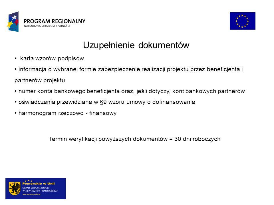 Uzupełnienie dokumentów karta wzorów podpisów informacja o wybranej formie zabezpieczenie realizacji projektu przez beneficjenta i partnerów projektu