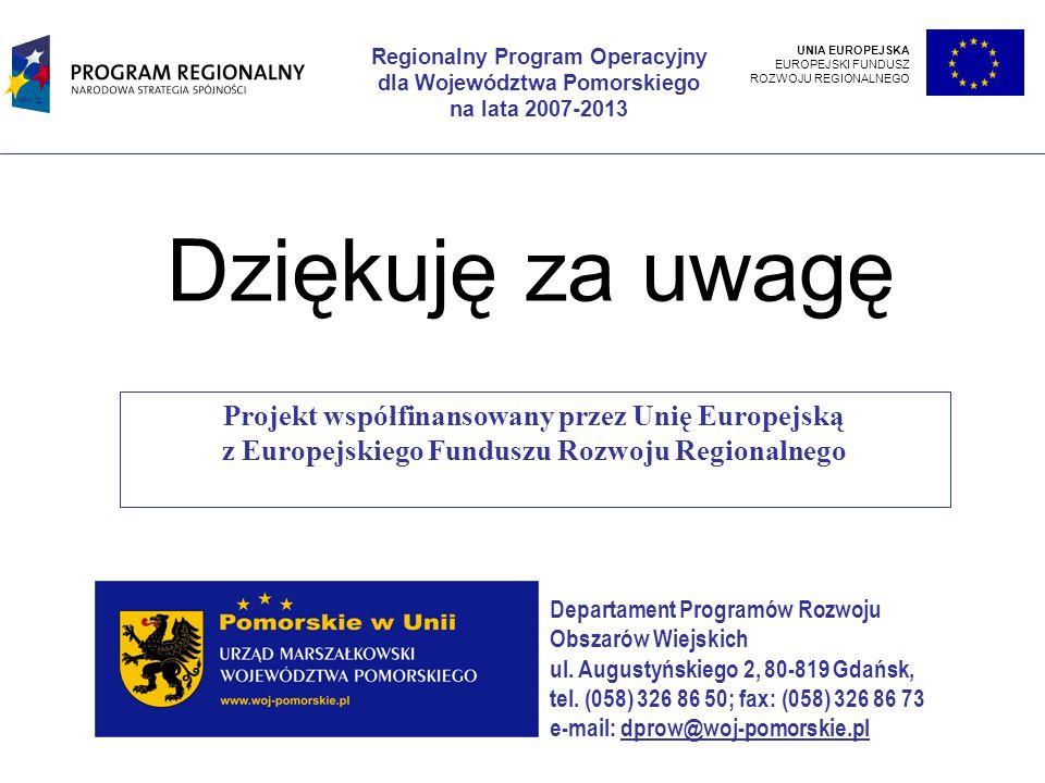Regionalny Program Operacyjny dla Województwa Pomorskiego na lata 2007-2013 Departament Programów Rozwoju Obszarów Wiejskich ul.