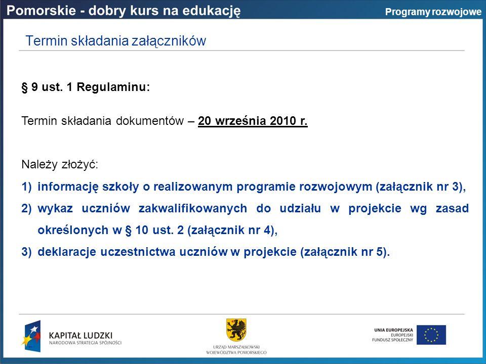 § 9 ust. 1 Regulaminu: Termin składania dokumentów – 20 września 2010 r.