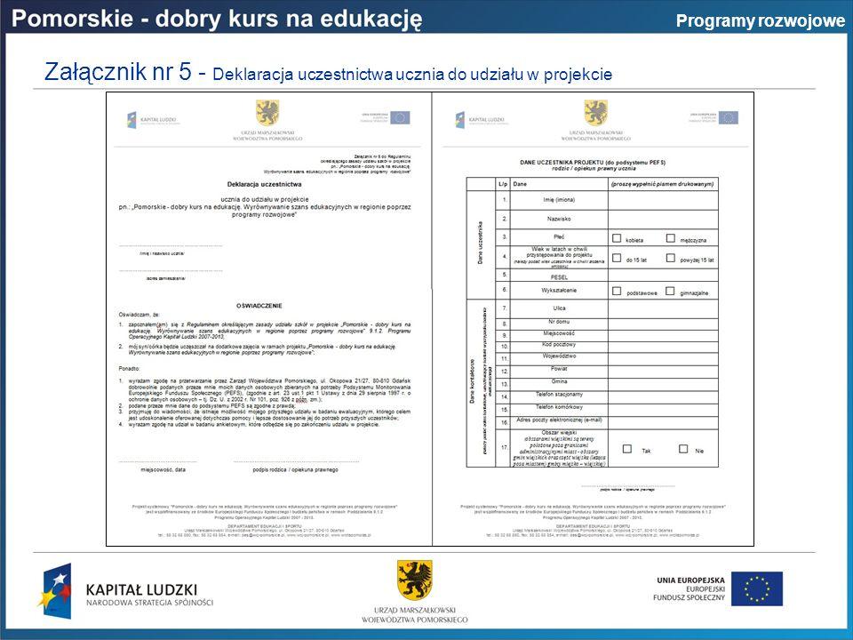 Załącznik nr 5 - Deklaracja uczestnictwa ucznia do udziału w projekcie Programy rozwojowe