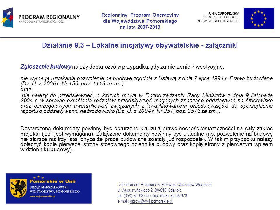 Zgłoszenie budowy należy dostarczyć w przypadku, gdy zamierzenie inwestycyjne: nie wymaga uzyskania pozwolenia na budowę zgodnie z Ustawą z dnia 7 lipca 1994 r.