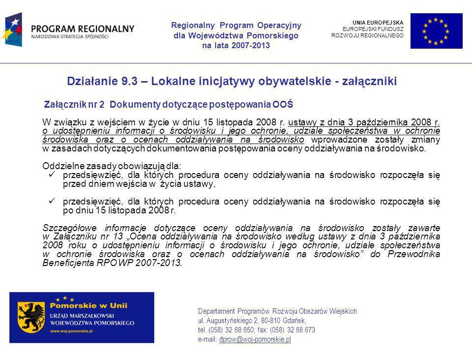 Działanie 9.3 – Lokalne inicjatywy obywatelskie - załączniki Załącznik nr 2 Dokumenty dotyczące postępowania OOŚ W związku z wejściem w życie w dniu 15 listopada 2008 r.