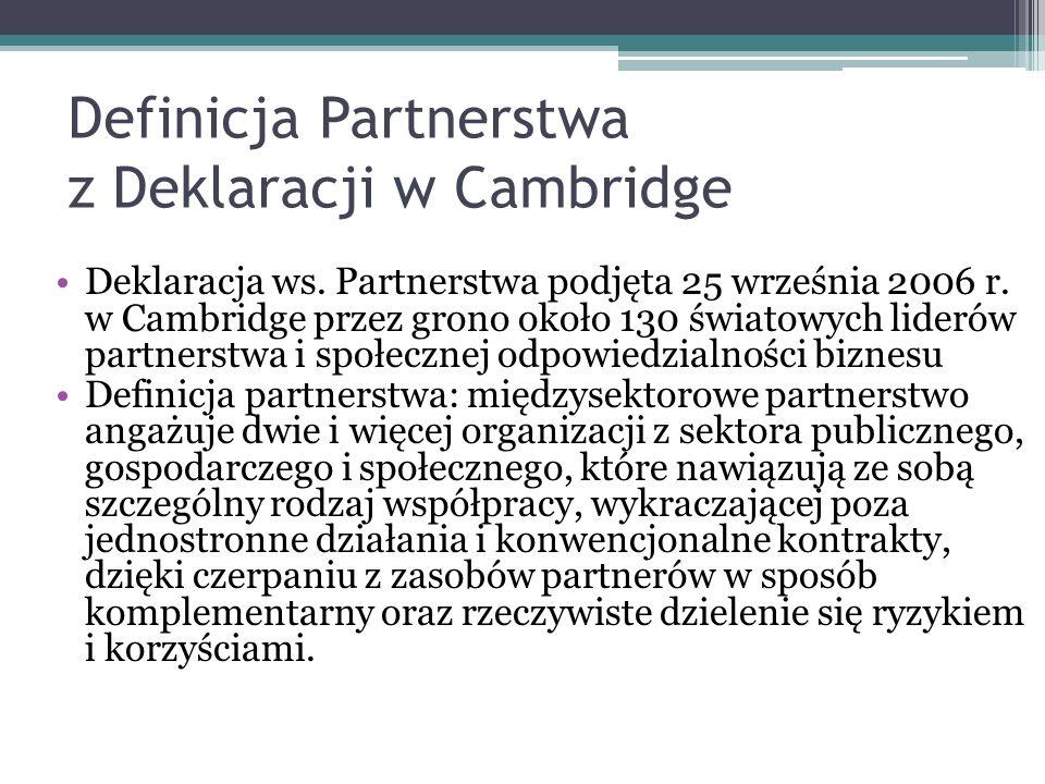 Definicja Partnerstwa z Deklaracji w Cambridge Deklaracja ws. Partnerstwa podjęta 25 września 2006 r. w Cambridge przez grono około 130 światowych lid