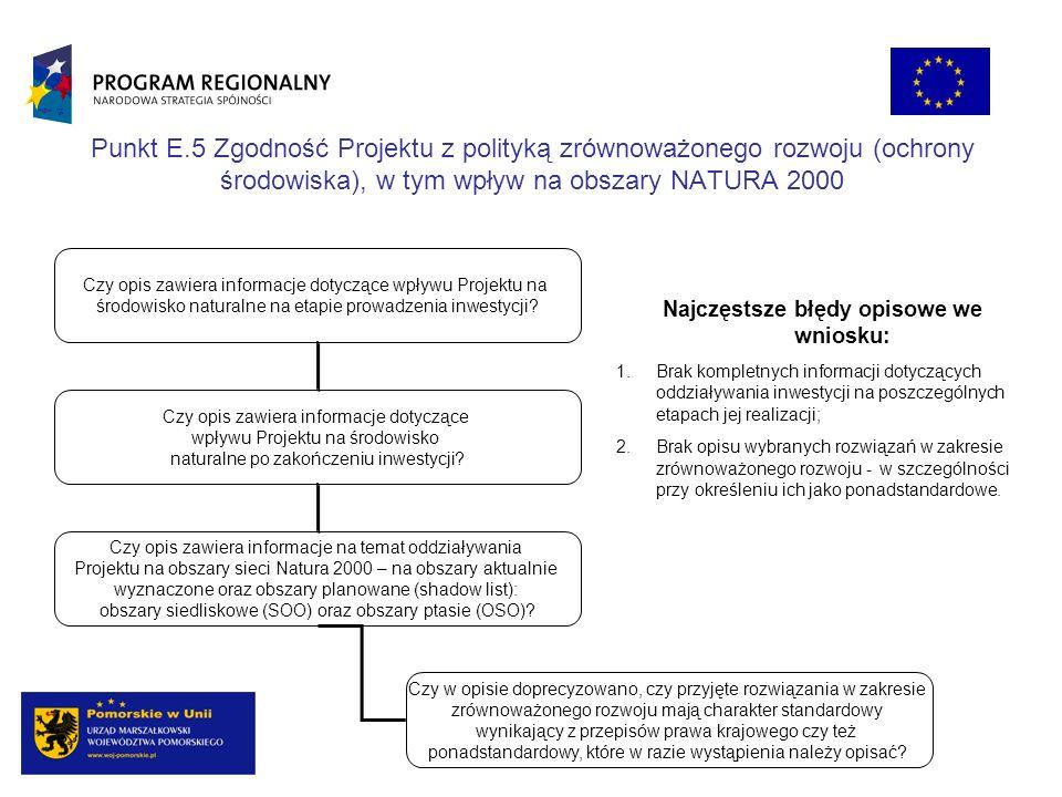 Punkt E.5 Zgodność Projektu z polityką zrównoważonego rozwoju (ochrony środowiska), w tym wpływ na obszary NATURA 2000 Czy opis zawiera informacje dotyczące wpływu Projektu na środowisko naturalne na etapie prowadzenia inwestycji.