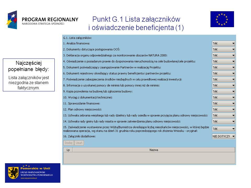 Punkt G.1 Lista załączników i oświadczenie beneficjenta (1) Najczęściej popełniane błędy: Lista załączników jest niezgodna ze stanem faktycznym.